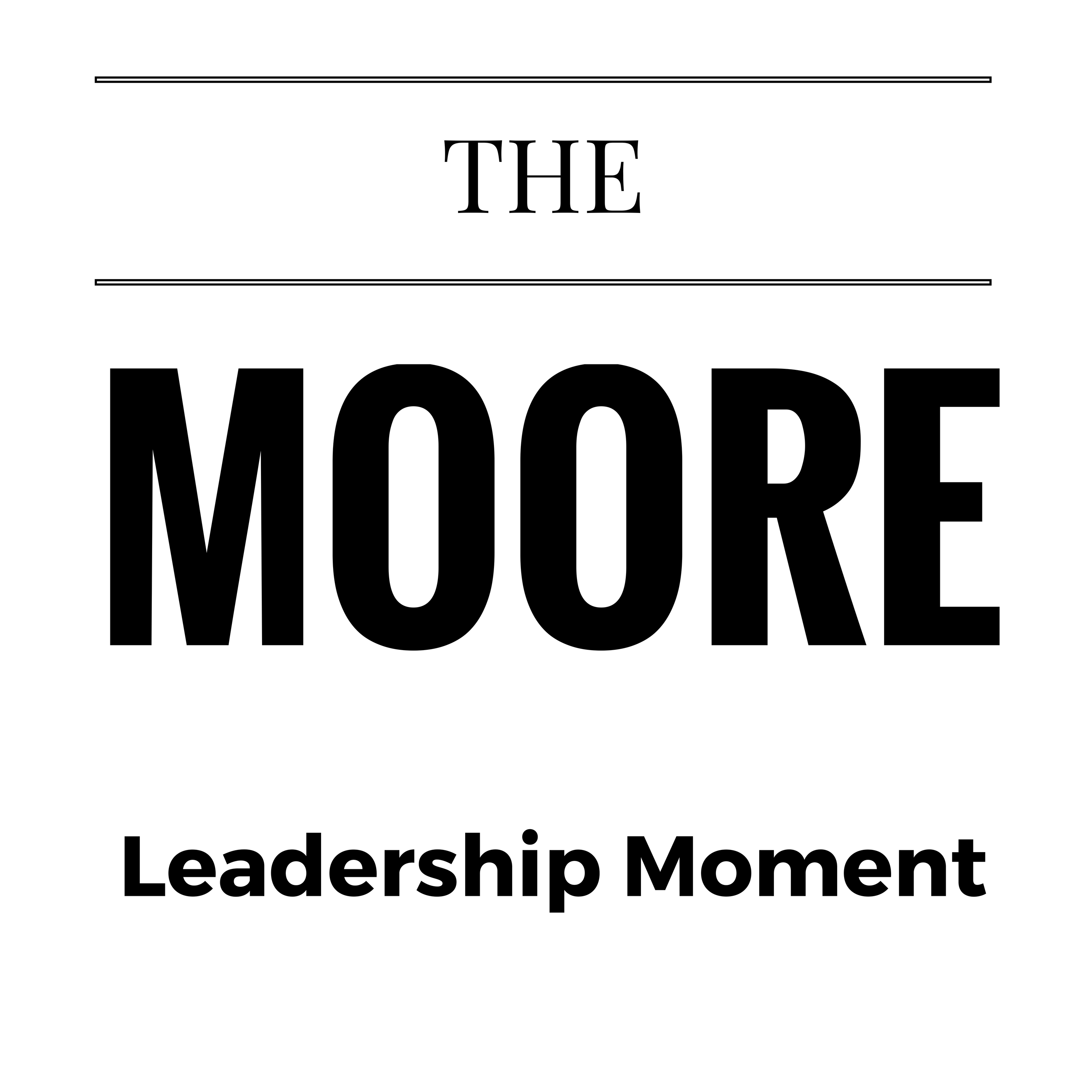 The MOORE Leadership Moment with Dr. Kim Moore